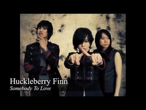 ☞ Huckleberry Finn ✩ Somebody To Love 2001