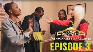 Fashionaires of Atlanta-Episode 3: Drippin @Fashionairesatl
