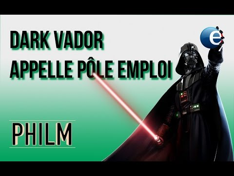 PHILM - Dark Vador VS Pole Emploi