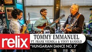 """Hungarian Dance No. 5""   Tommy Emmanuel Ft  Frank Vignola & Vinny Raniolo   1/25/18   Relix Studio"