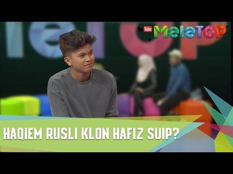 Haqiem Rusli Klon Hafiz Suip? - MeleTOP Episod 227 [7.3.2017]