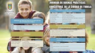 Miércoles 23 17:00 JORNADA  DE BUENAS PRÁCTICAS EDUCATIVAS  DE LA CIUDAD DE TUDELA