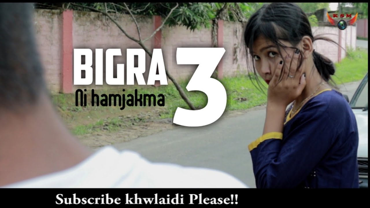Bigra ni hamjakma 3 | New kokborok short movie | New kokborok short film | Kokborok video 2020 | Ksm