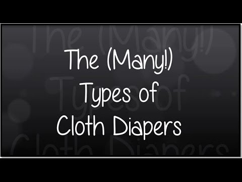The (Many!) Types of Cloth Diapers