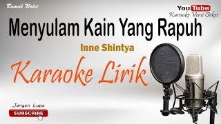 Download lagu Menyulam Kain Yang Rapuh Karaoke Versi Orkes MP3