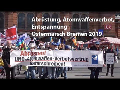 Abrüstung, Atomwaffenverbot, Entspannung - Ostermarsch Bremen 2019