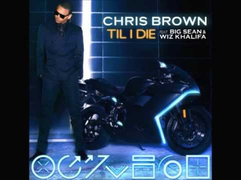 Download Chris Brown - Till I Die (Feat. Wiz Khalifa & Big Sean)
