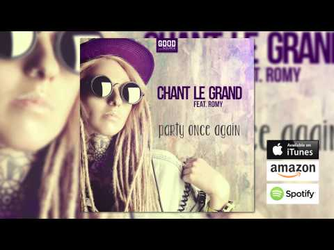 Chant Le Grand feat. Romy - Party Once Again (Radio Edit)  // GOOD SOURCE //