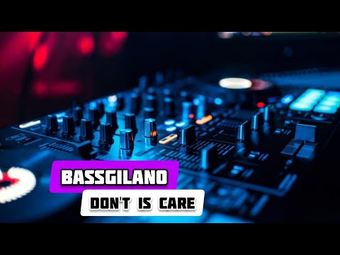 BASSGILANO dont is care ENAK 2016