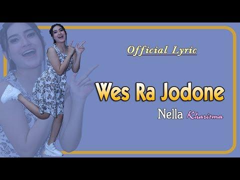 Wes Ra Jodone ~ Nella Kharisma   |  Official Lyric