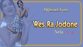 Download lagu Wes Ra Jodone Nella Kharisma Lyric MP3