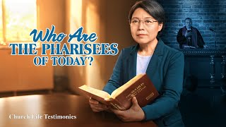 "Gospel testimony video | ""Who Are the Pharisees of Today?"""