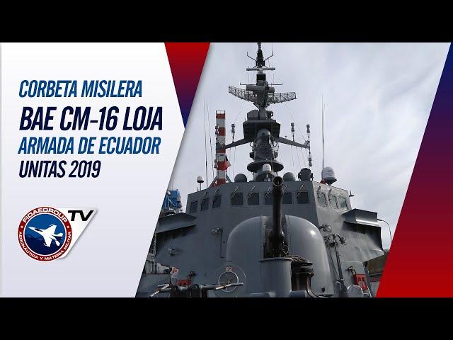 CORBETA MISILERA CLASE ESMERALDA BAE CM-16 LOJA, ARMADA DE ECUADOR EN UNITAS 2019