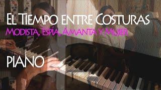 BSO El Tiempo entre Costuras - Modista, Espía, Amanta y Mujer (Piano | Sheet Music | Partituras)