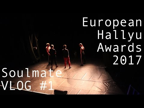 Soulmate VLOG #1 -  European Hallyu Awards 2017