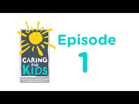 Caring for Kids- Episode 1