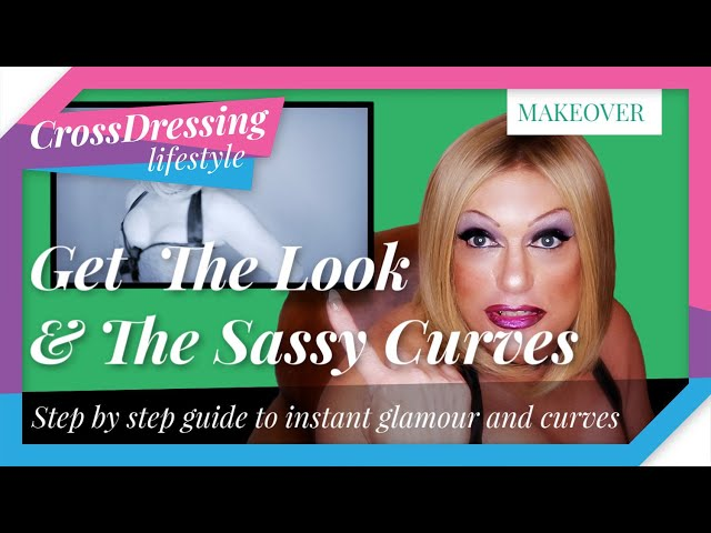 Crossdressing step by step makeover, how to get those important curves and bust line quick & easy
