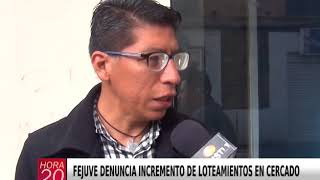 FEJUVE DENUNCIA INCREMENTO DE LOTEAMIENTOS EN CERCADO