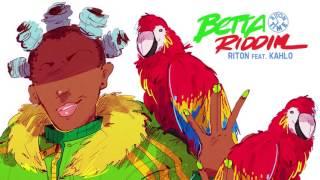 Riton & Kah-Lo - Betta Riddim