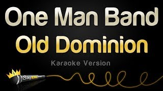 Old Dominion - One Man Band (Karaoke Version)