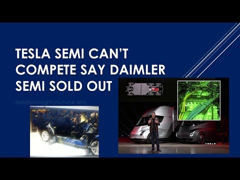 Daimler/benz - Tesla semi can't compete, video. Semi sold out three years! stock 3000