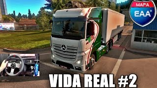 Euro Truck Simulator 2 - Mapa EAA - VIDA REAL #2 - Essa Mercedes é Bruta - Volante G27