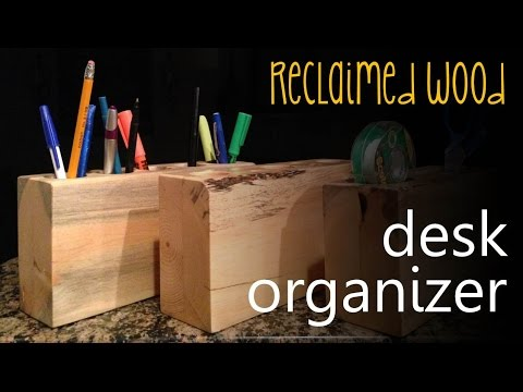 Desk Caddy | Make A Reclaimed Wood Desk Organizer (CMRW#18)