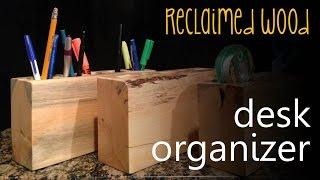 Make A Reclaimed Wood Desk Organizer (cmrw#18)