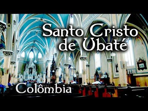 Basílica de Santo Cristo de Ubaté - Colômbia - TV ARAUTOS