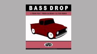 Bass Drop Feat Treen Da Bean (DJ Fixx Remix)