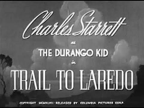The Durango Kid - Trail To Laredo - Charles Starrett, Smiley Burnette