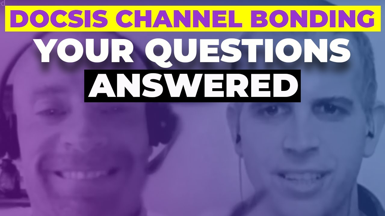 DOCSIS 3 0 Channel Bonding - Your Questions Answered by