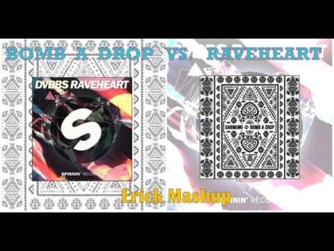 Garmiani Vs. Dvbbs- Bomb a Drop vs Raveheart (Erick Mashup)