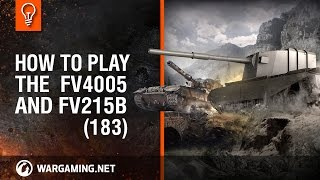 how to play the fv4005 and fv215b 183 brothers in arms world of tanks