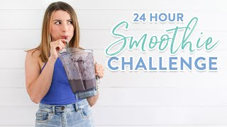 24 Hour Smoothie Challenge | What I Eat in a Day