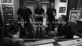 Midnight Satellites - Past Presence Future - Studio Footage