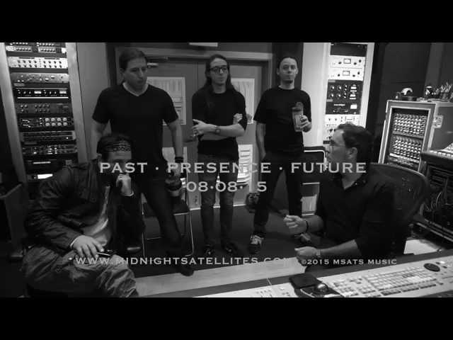 Midnight Satellites - Past Presence Future - Studio Footage