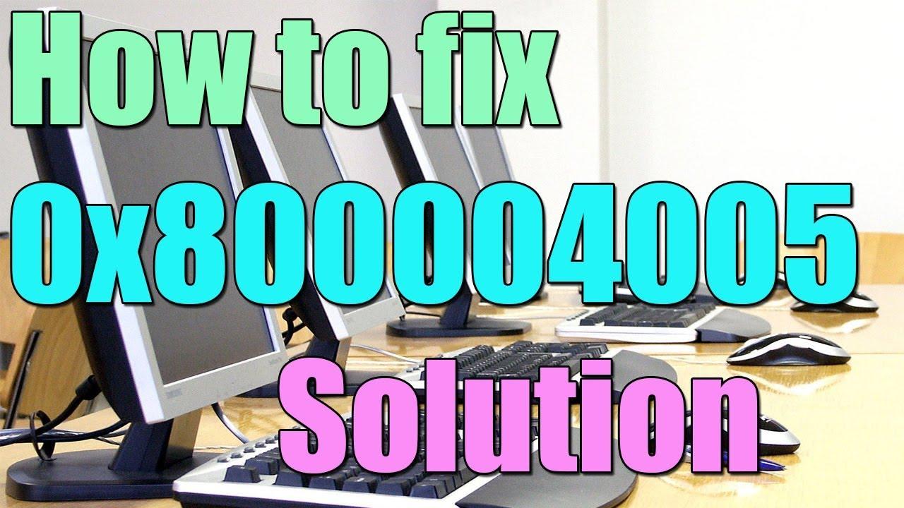 Fix Error 0x80004005 in Windows 10/8/7 I SOLUTION 2018