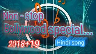 Non - stop  Bollywood Melody  Mashup Everyone song 2018-2019 special...