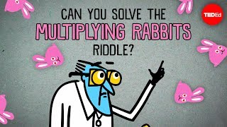 Can you solve the multiplying rabbits riddle? - Alex Gendler