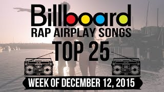 Top 25 - Billboard Rap Airplay Songs | Week of December 12, 2015