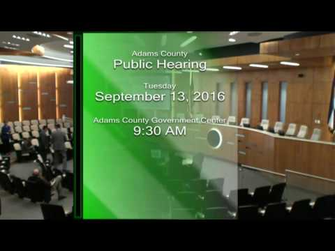 Adams County Hearings - September 13, 2016