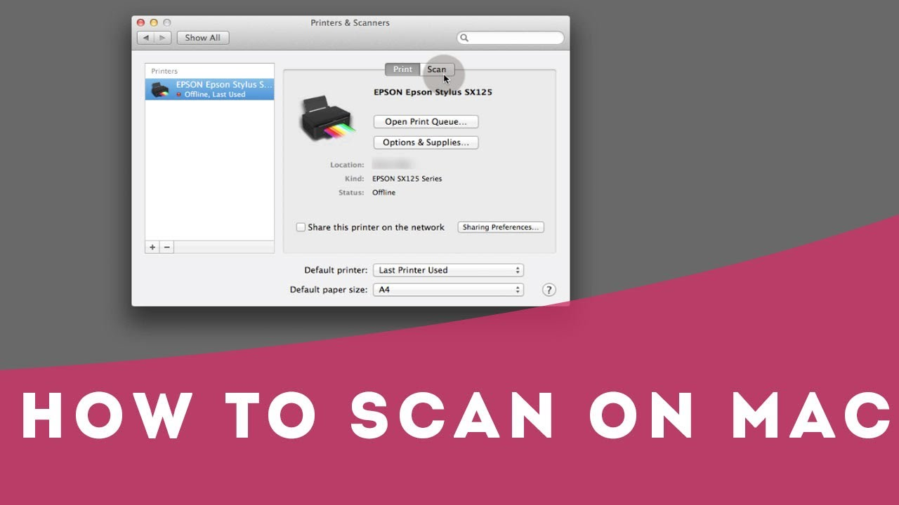 How to Scan On Mac with Epson Stylus SX125