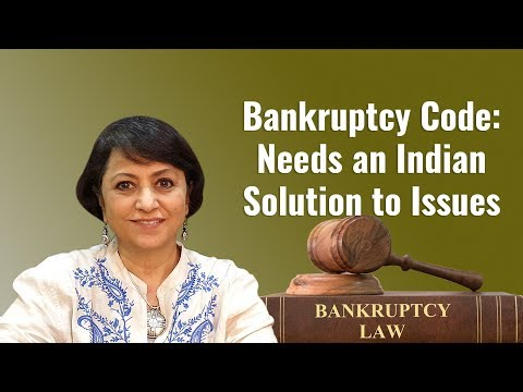Bankruptcy Code: Needs an Indian Solution to Issues