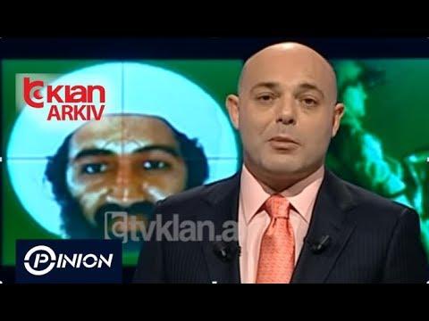 Opinion - Eliminimi i Osama Bin Laden! Dosier! (30 maj 2011)