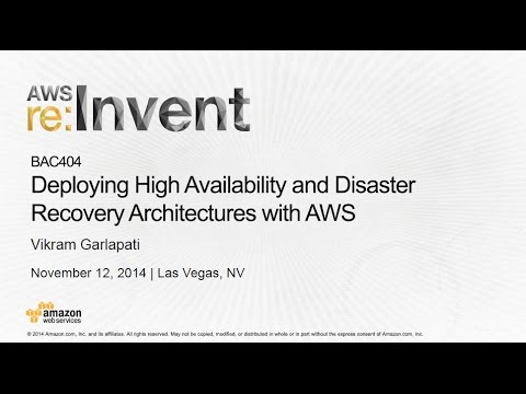 AWS re:Invent 2014   (BAC404) Deploy High Availability & Disaster Recovery Architectures with AWS
