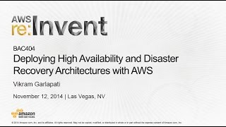 AWS re:Invent 2014 | (BAC404) Deploy High Availability & Disaster Recovery Architectures with AWS