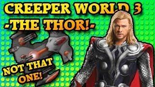 BEHOLD! THE THOR! Creeper World 3: Arc Eternal Part 28