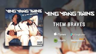 Watch Ying Yang Twins Them Braves video