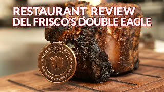 Restaurant Review - Del Frisco's Double Eagle Steakhouse